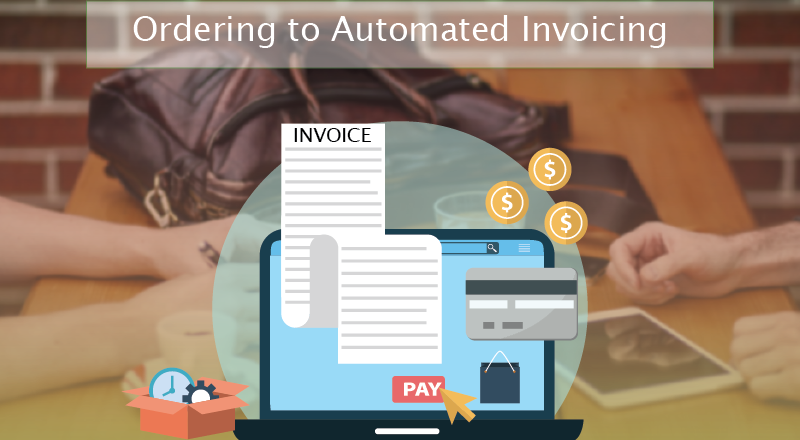 Ordering To Automated Invoicing Enhancing Field Force Automation - Automated invoicing
